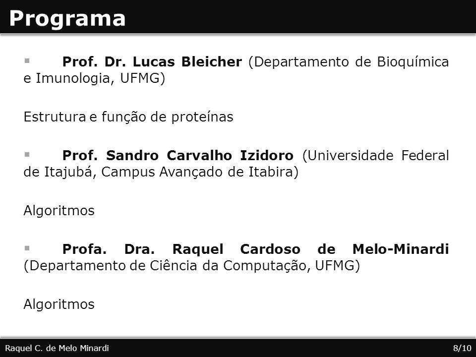 Programa Prof. Dr. Lucas Bleicher (Departamento de Bioquímica e Imunologia, UFMG) Estrutura e função de proteínas.