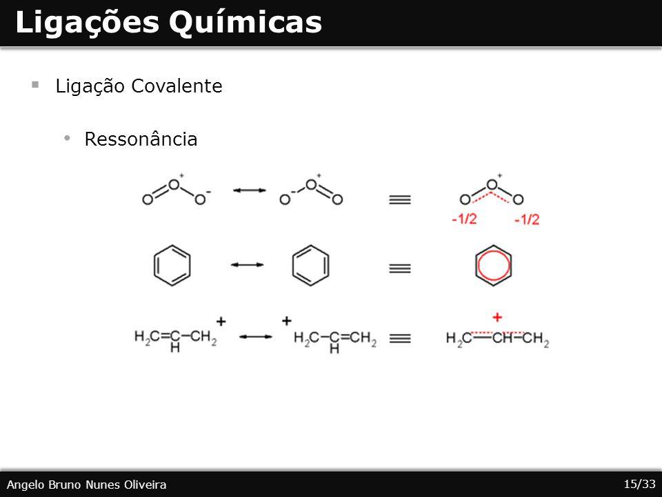Ligações Químicas Ligação Covalente Ressonância
