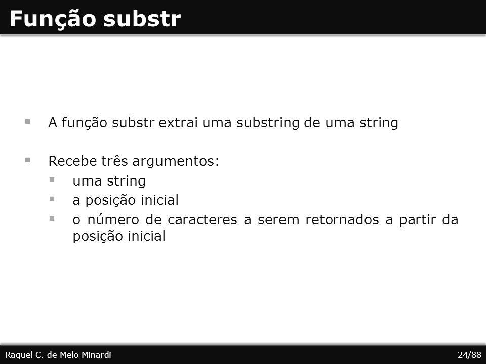 Função substr A função substr extrai uma substring de uma string