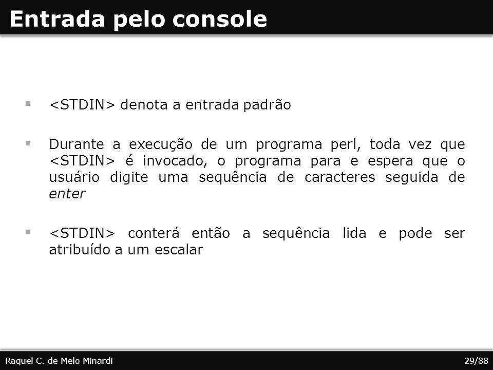 Entrada pelo console <STDIN> denota a entrada padrão