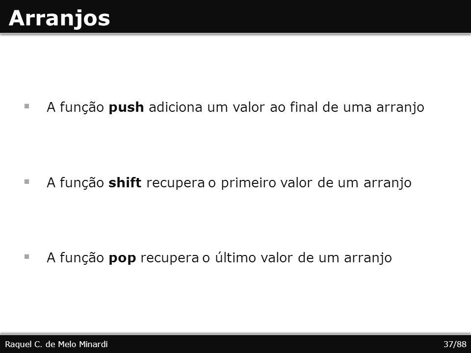 Arranjos A função push adiciona um valor ao final de uma arranjo