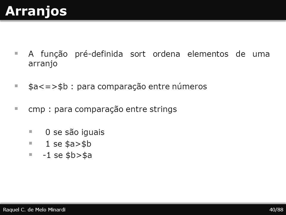 Arranjos A função pré-definida sort ordena elementos de uma arranjo