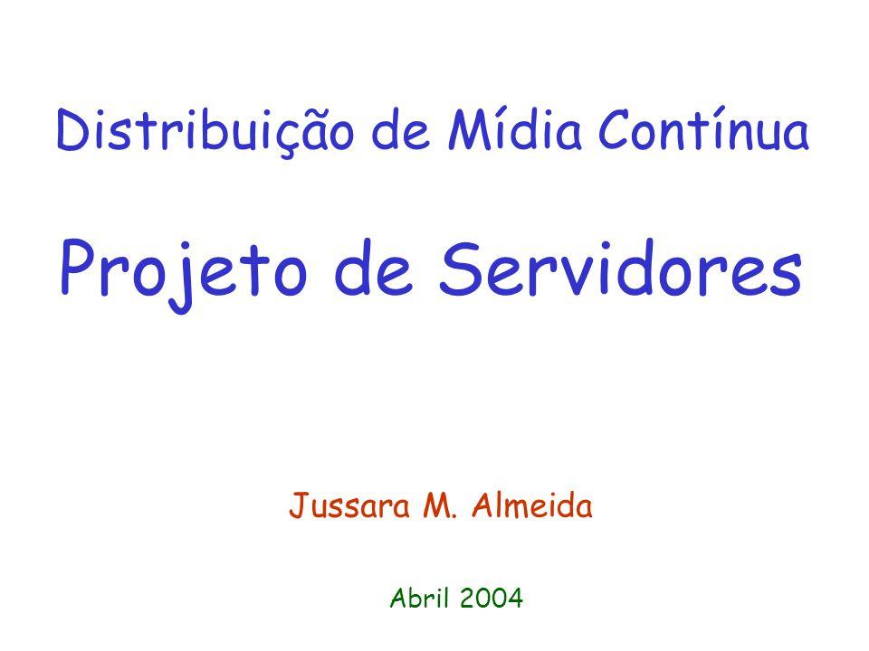 Distribuição de Mídia Contínua Projeto de Servidores
