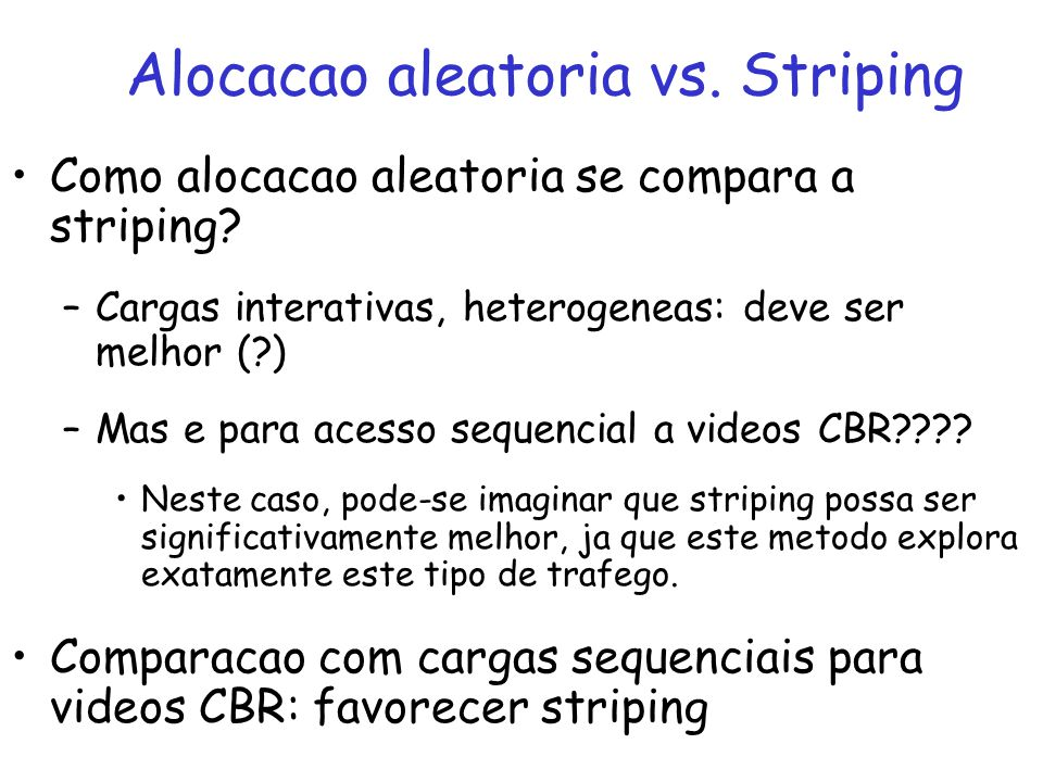Alocacao aleatoria vs. Striping
