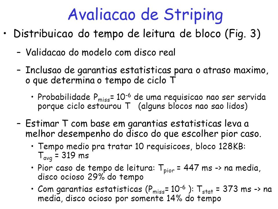 Avaliacao de Striping Distribuicao do tempo de leitura de bloco (Fig. 3) Validacao do modelo com disco real.