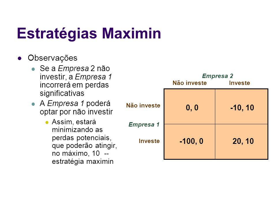 Estratégias Maximin Observações