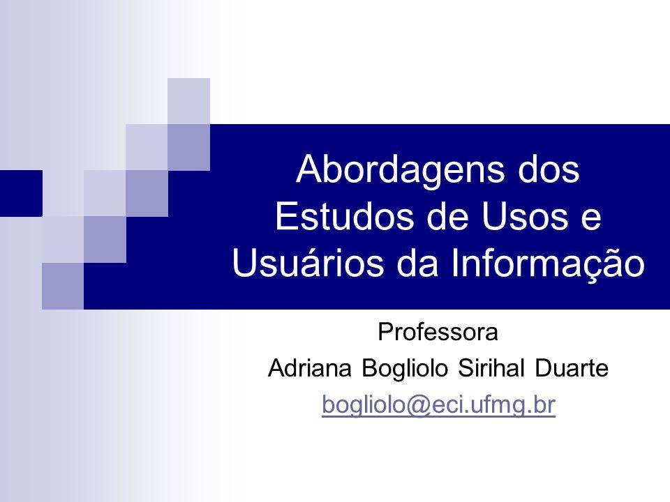 Abordagens dos Estudos de Usos e Usuários da Informação
