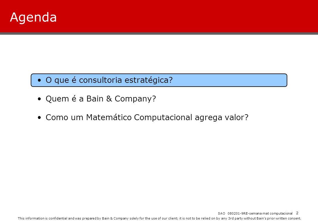 Agenda O que é consultoria estratégica Quem é a Bain & Company