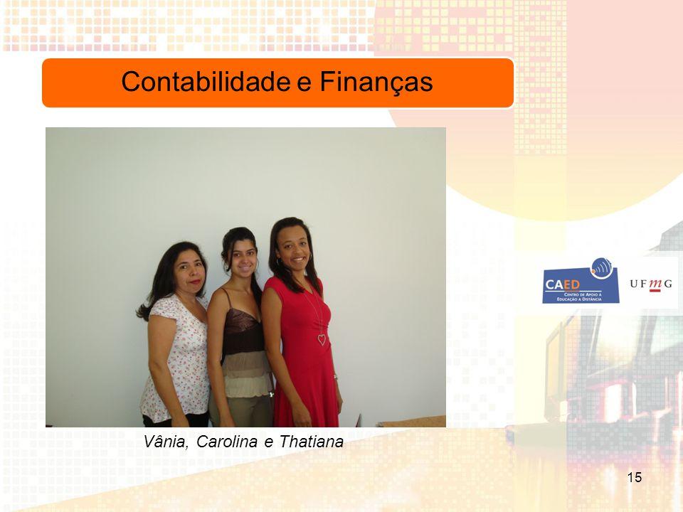 Vânia, Carolina e Thatiana