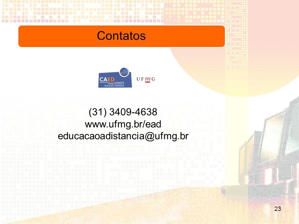 Contatos (31) 3409-4638 www.ufmg.br/ead educacaoadistancia@ufmg.br