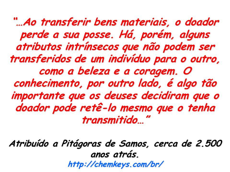 Atribuído a Pitágoras de Samos, cerca de 2.500 anos atrás.