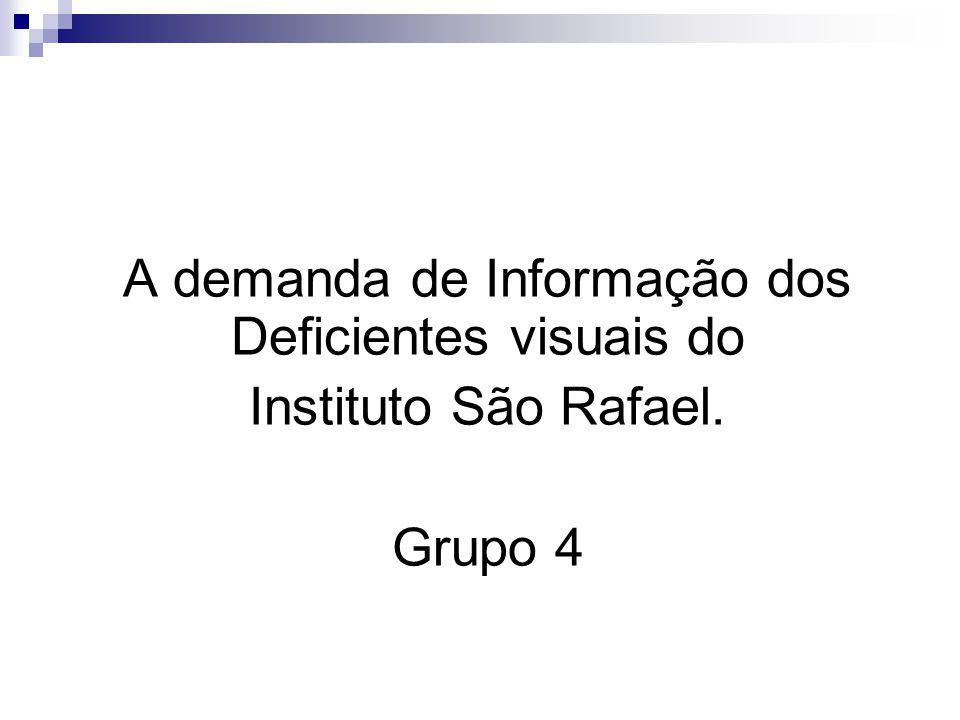 A demanda de Informação dos Deficientes visuais do