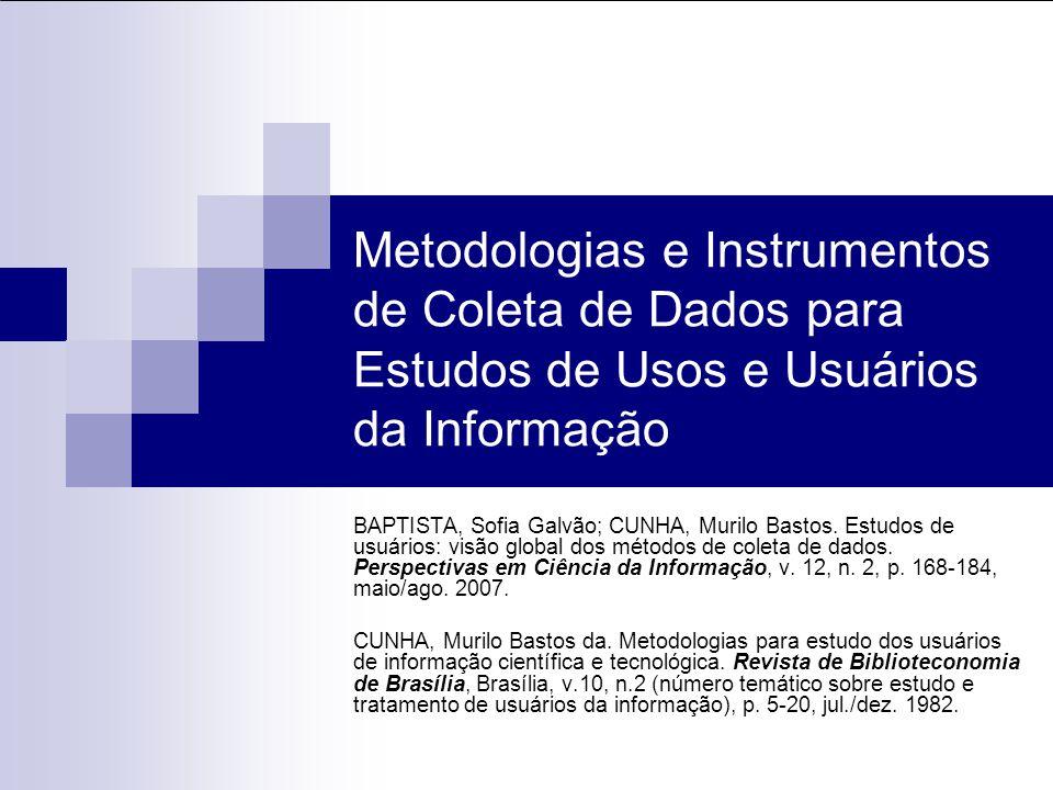 Metodologias e Instrumentos de Coleta de Dados para Estudos de Usos e Usuários da Informação