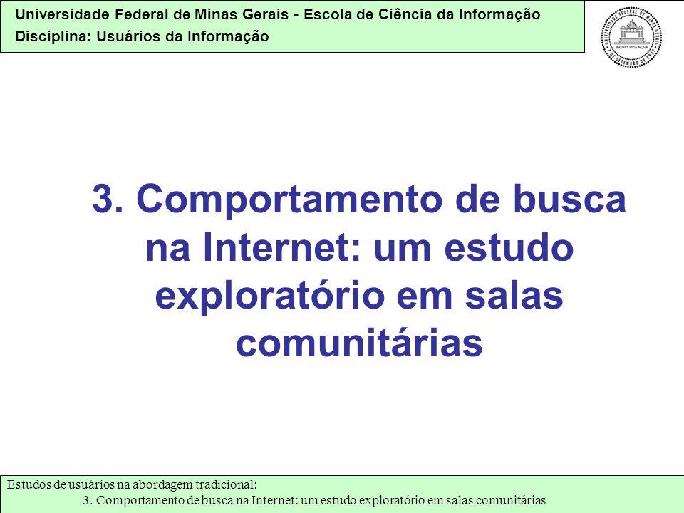 3. Comportamento de busca na Internet: um estudo exploratório em salas comunitárias
