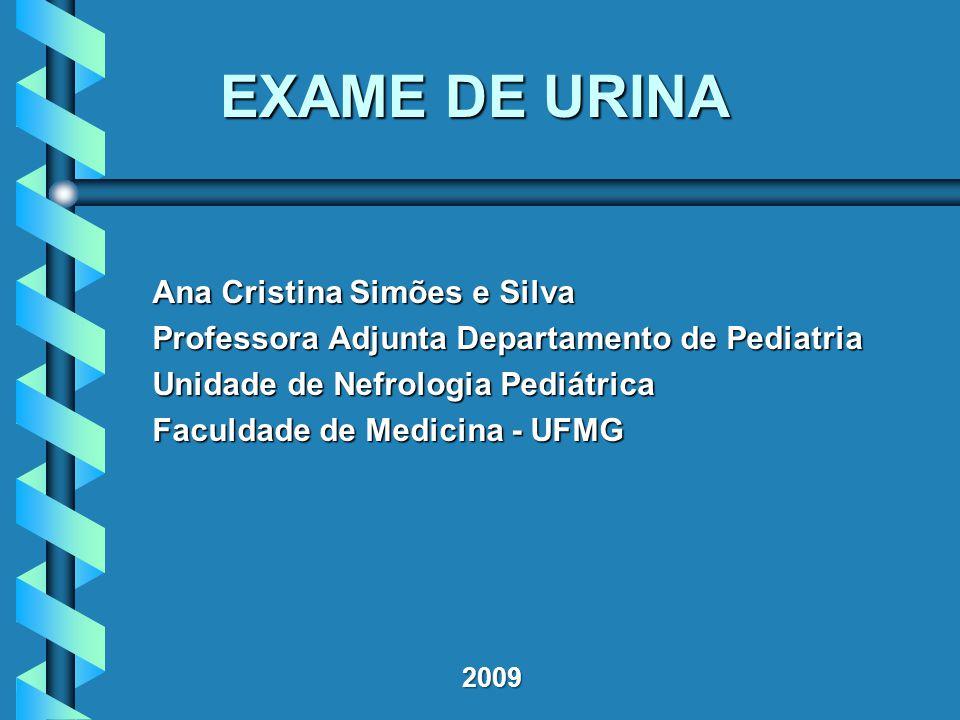 EXAME DE URINA Ana Cristina Simões e Silva