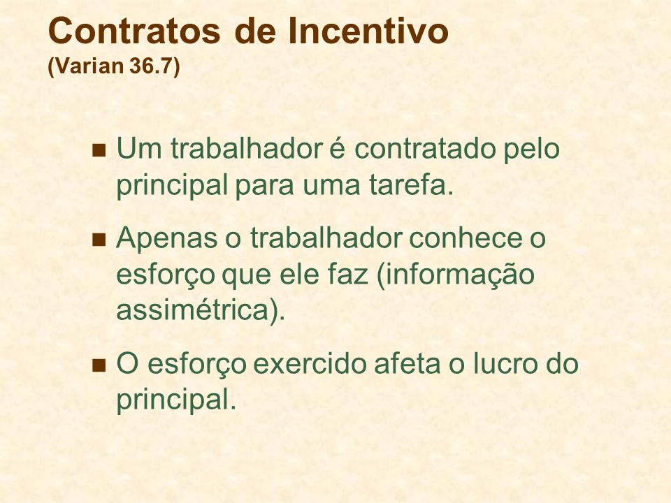 Contratos de Incentivo (Varian 36.7)
