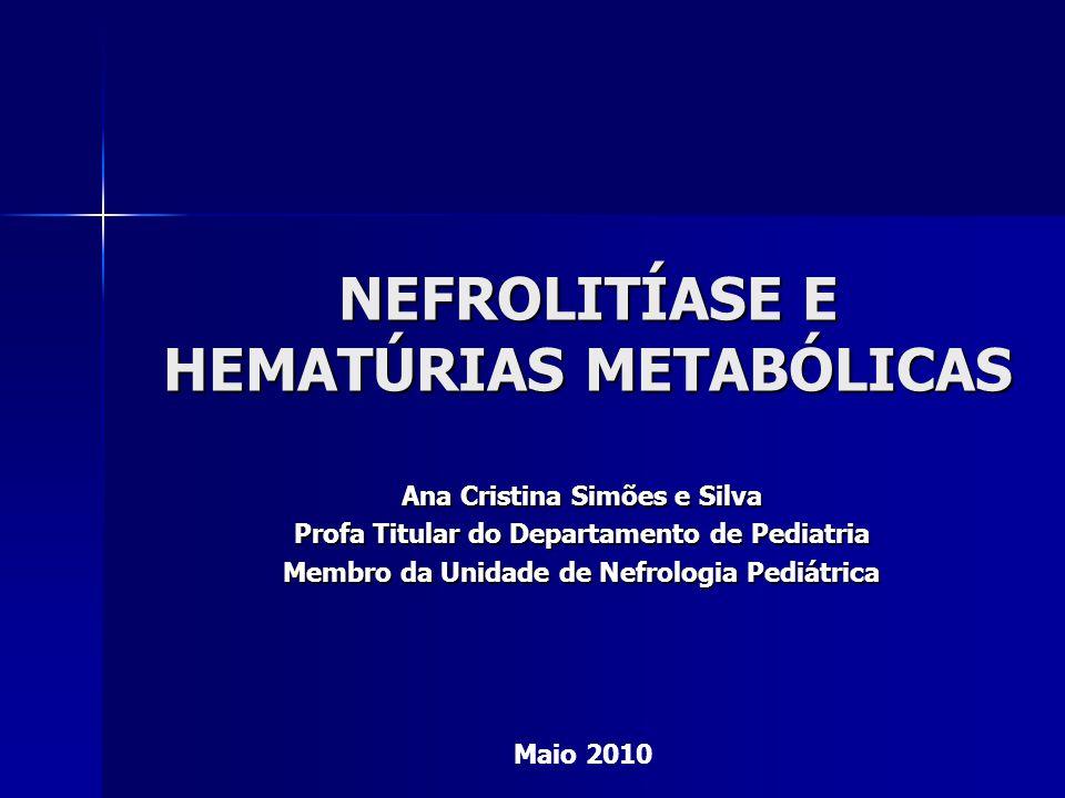 NEFROLITÍASE E HEMATÚRIAS METABÓLICAS