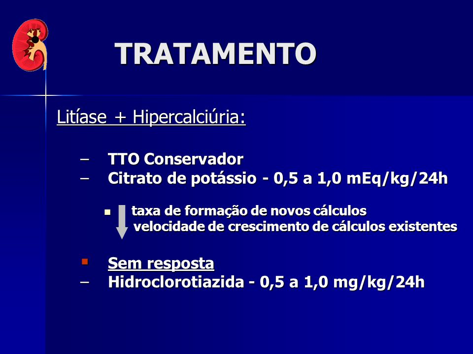 TRATAMENTO Litíase + Hipercalciúria: TTO Conservador