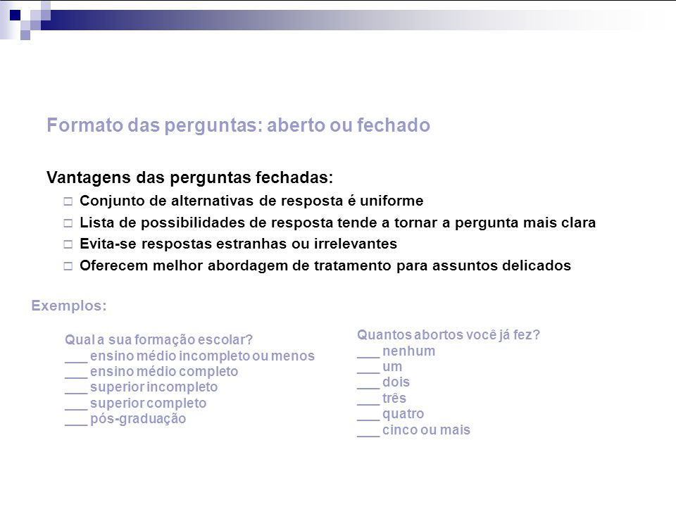 Formato das perguntas: aberto ou fechado