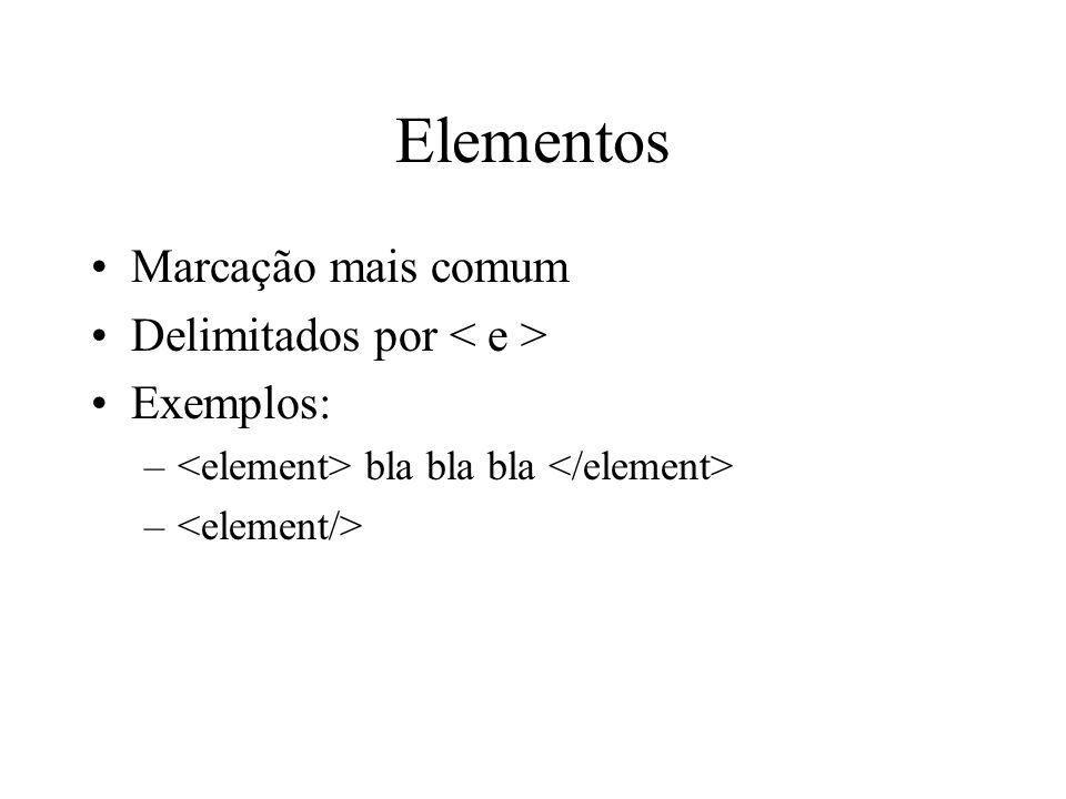 Elementos Marcação mais comum Delimitados por < e > Exemplos: