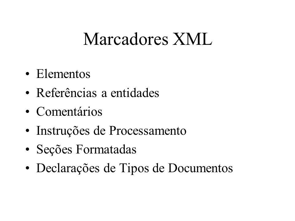 Marcadores XML Elementos Referências a entidades Comentários
