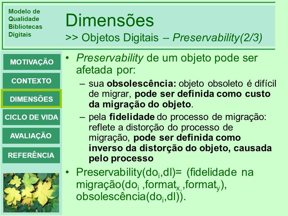 Dimensões >> Objetos Digitais – Preservability(2/3)