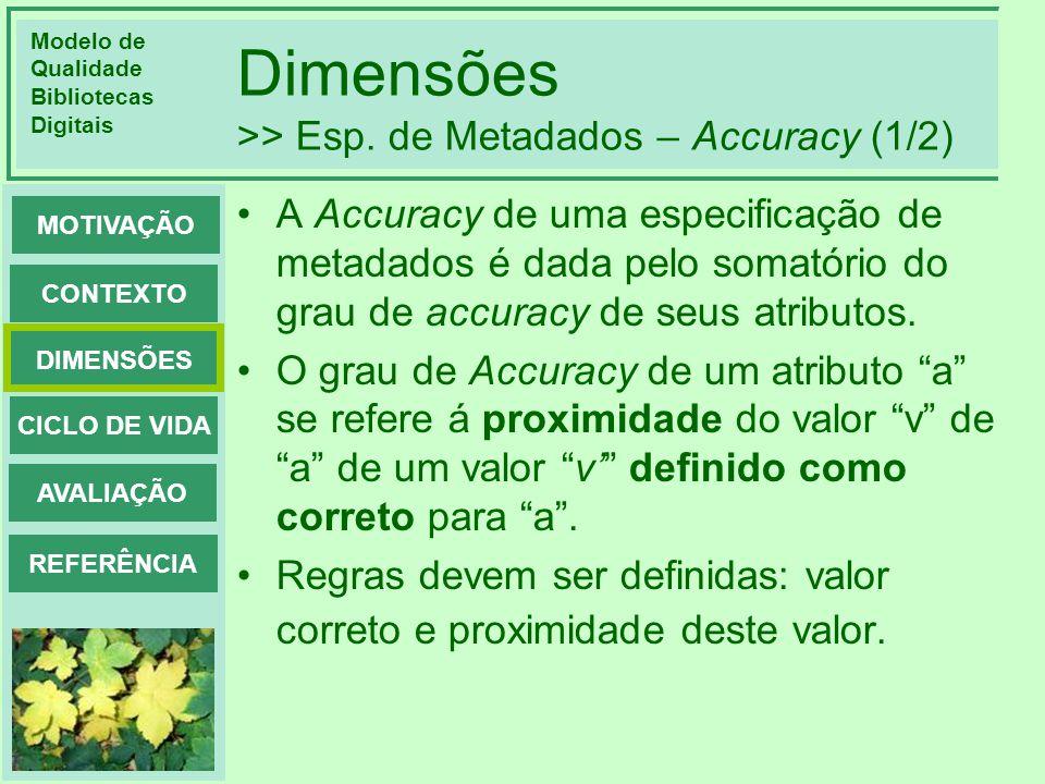Dimensões >> Esp. de Metadados – Accuracy (1/2)