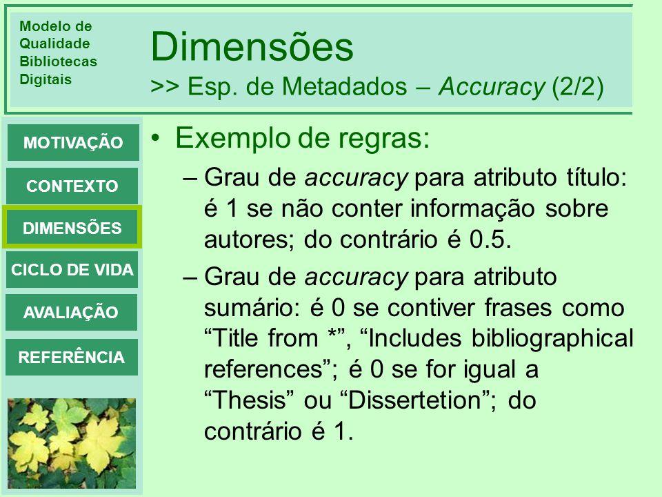 Dimensões >> Esp. de Metadados – Accuracy (2/2)