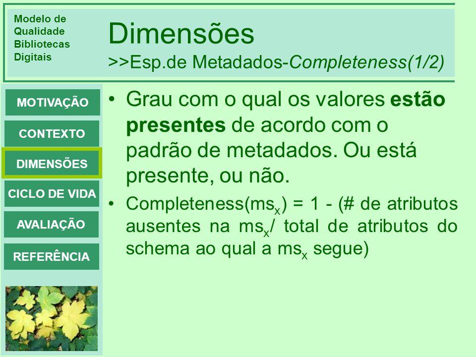 Dimensões >>Esp.de Metadados-Completeness(1/2)