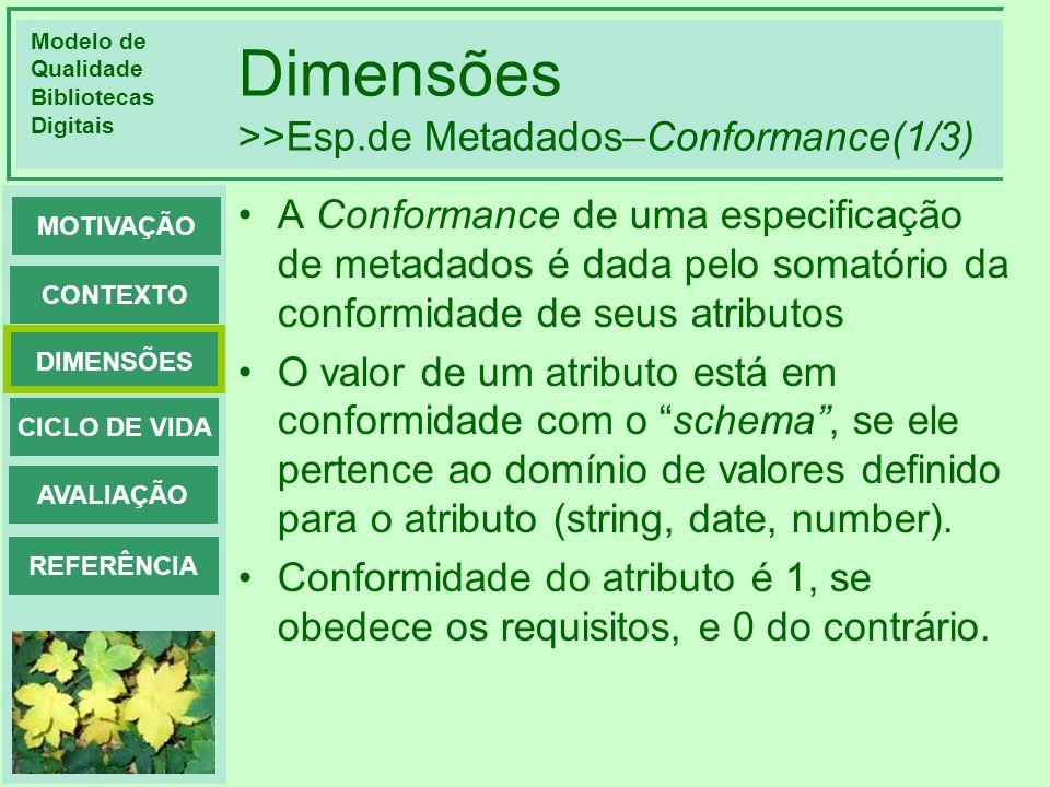 Dimensões >>Esp.de Metadados–Conformance(1/3)