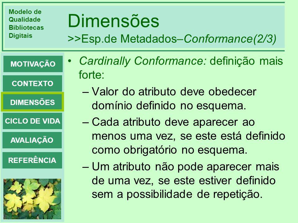 Dimensões >>Esp.de Metadados–Conformance(2/3)