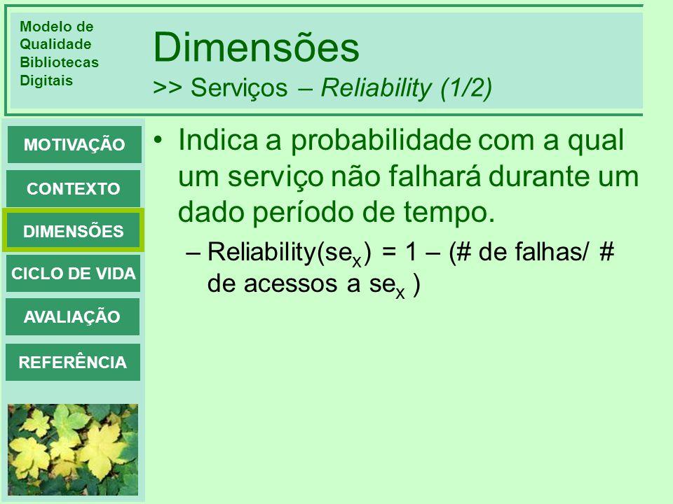 Dimensões >> Serviços – Reliability (1/2)