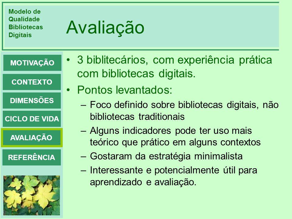 Avaliação 3 biblitecários, com experiência prática com bibliotecas digitais. Pontos levantados: