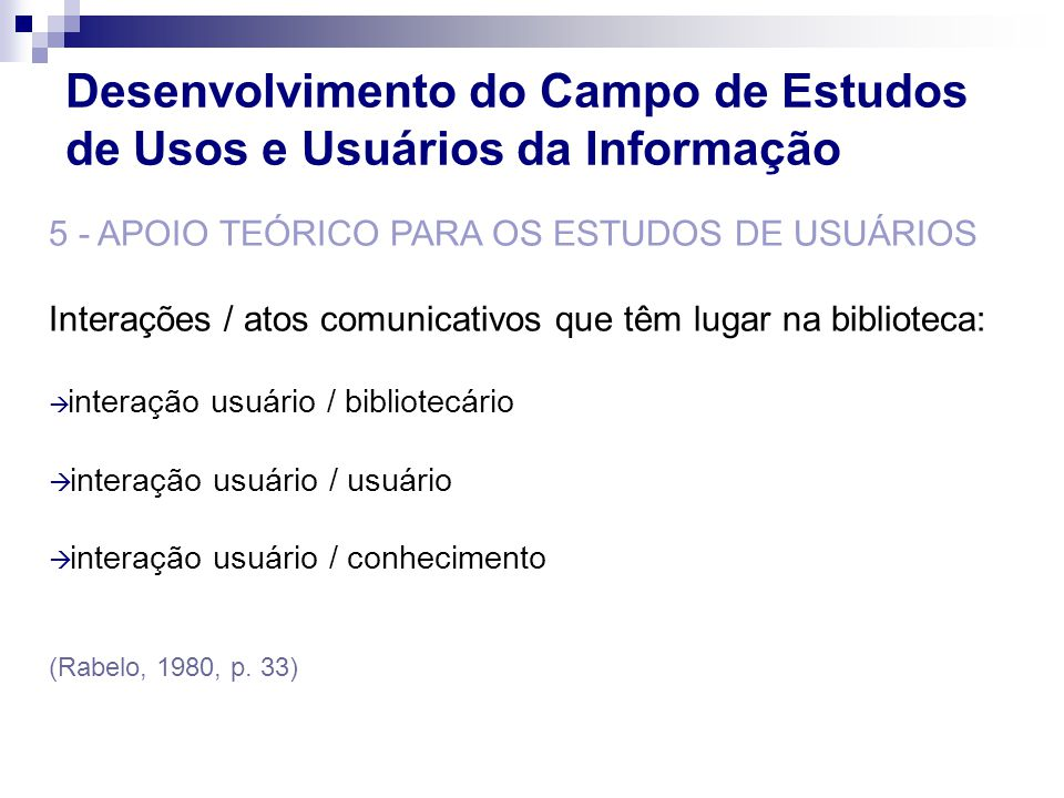Desenvolvimento do Campo de Estudos de Usos e Usuários da Informação