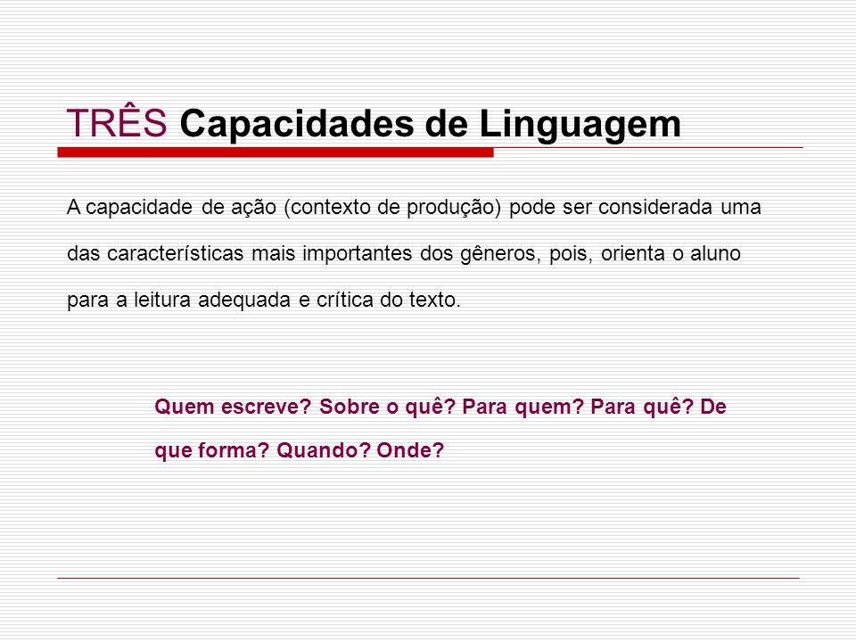 TRÊS Capacidades de Linguagem