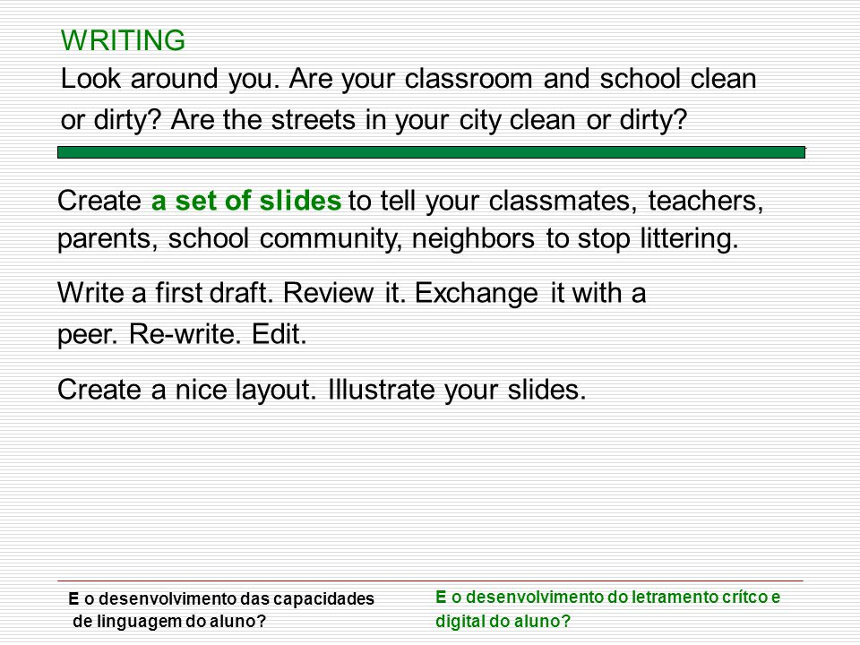 Look around you. Are your classroom and school clean