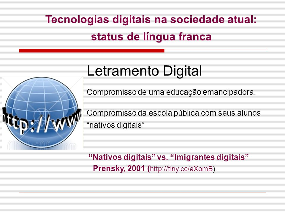 Tecnologias digitais na sociedade atual: status de língua franca