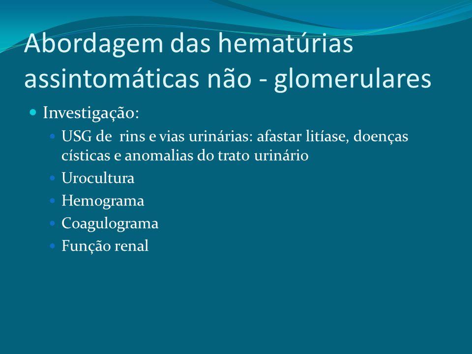 Abordagem das hematúrias assintomáticas não - glomerulares