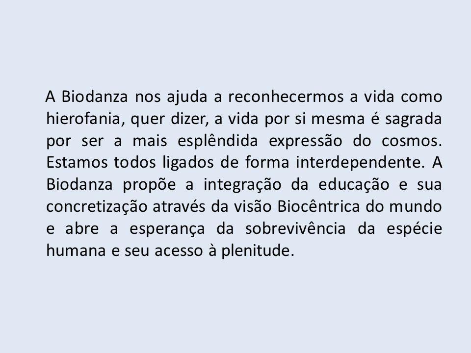 A Biodanza nos ajuda a reconhecermos a vida como hierofania, quer dizer, a vida por si mesma é sagrada por ser a mais esplêndida expressão do cosmos.