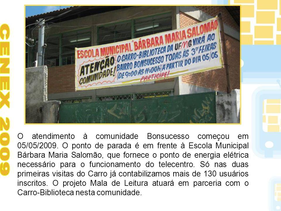 O atendimento à comunidade Bonsucesso começou em 05/05/2009