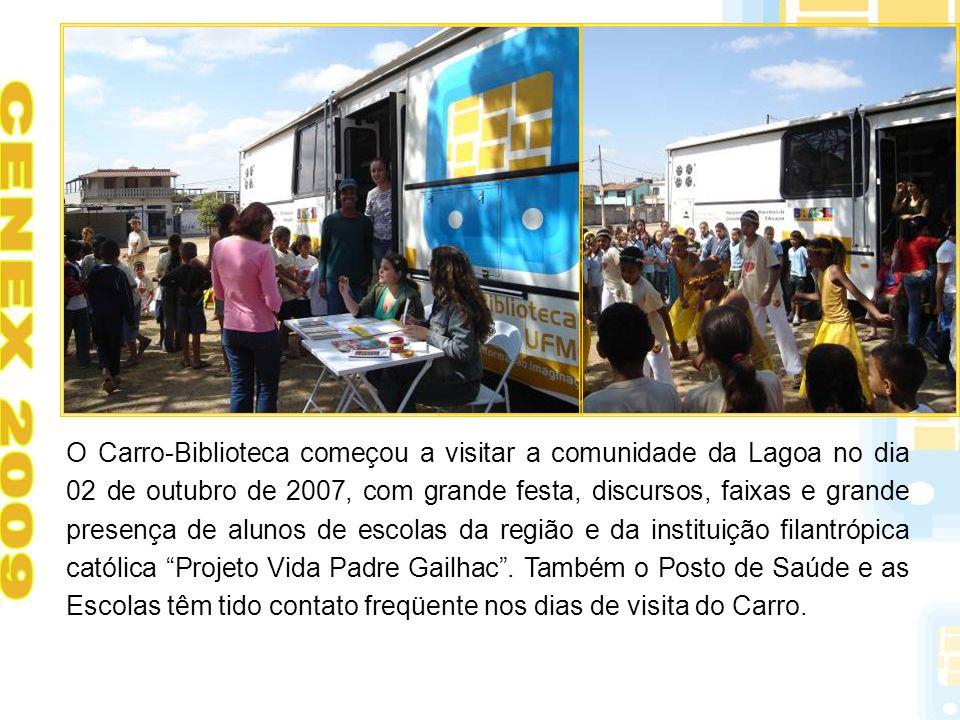 O Carro-Biblioteca começou a visitar a comunidade da Lagoa no dia 02 de outubro de 2007, com grande festa, discursos, faixas e grande presença de alunos de escolas da região e da instituição filantrópica católica Projeto Vida Padre Gailhac .