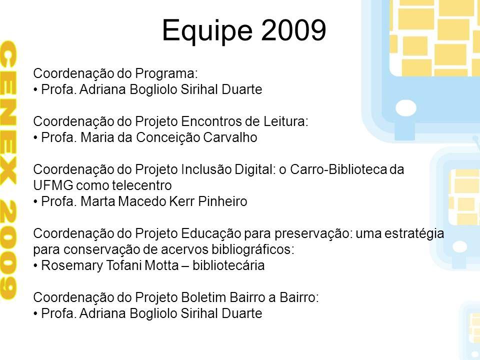 Equipe 2009 Coordenação do Programa: