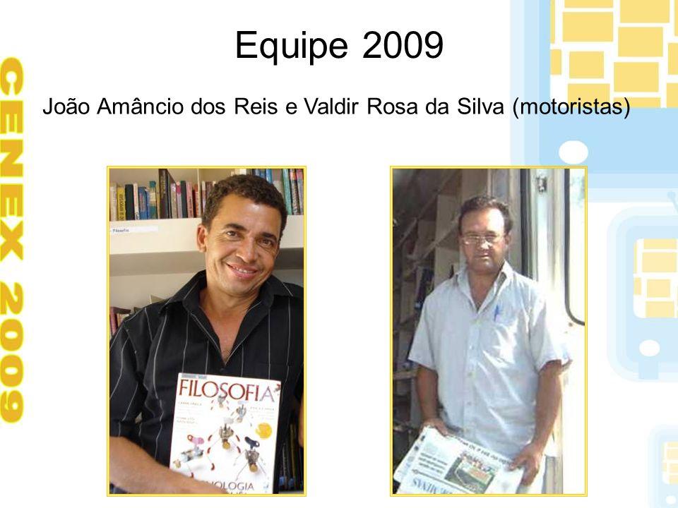 João Amâncio dos Reis e Valdir Rosa da Silva (motoristas)