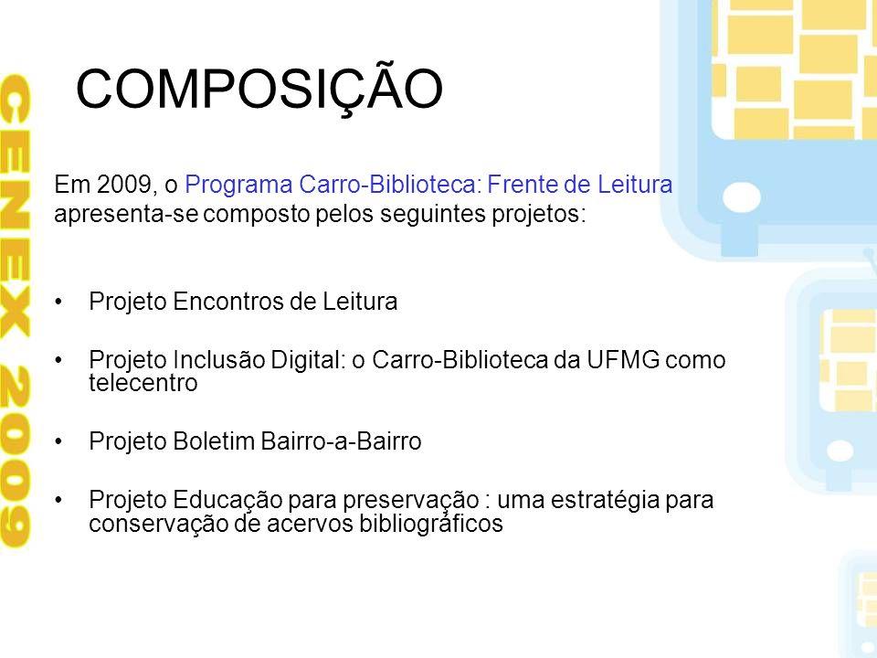COMPOSIÇÃO Em 2009, o Programa Carro-Biblioteca: Frente de Leitura
