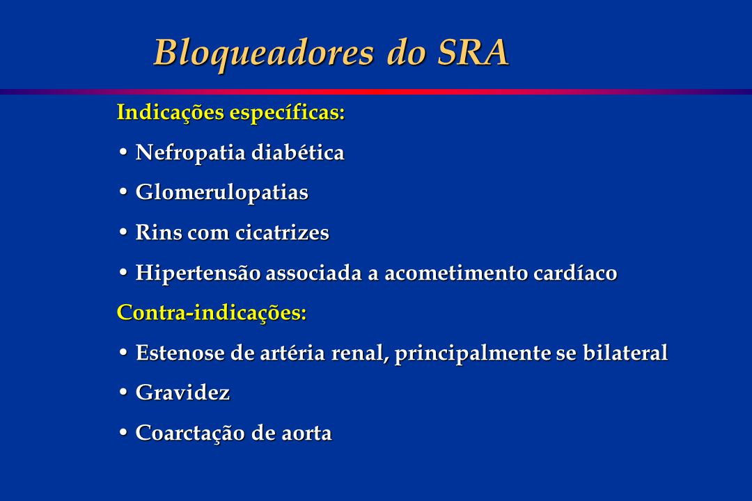 Bloqueadores do SRA Indicações específicas: Nefropatia diabética