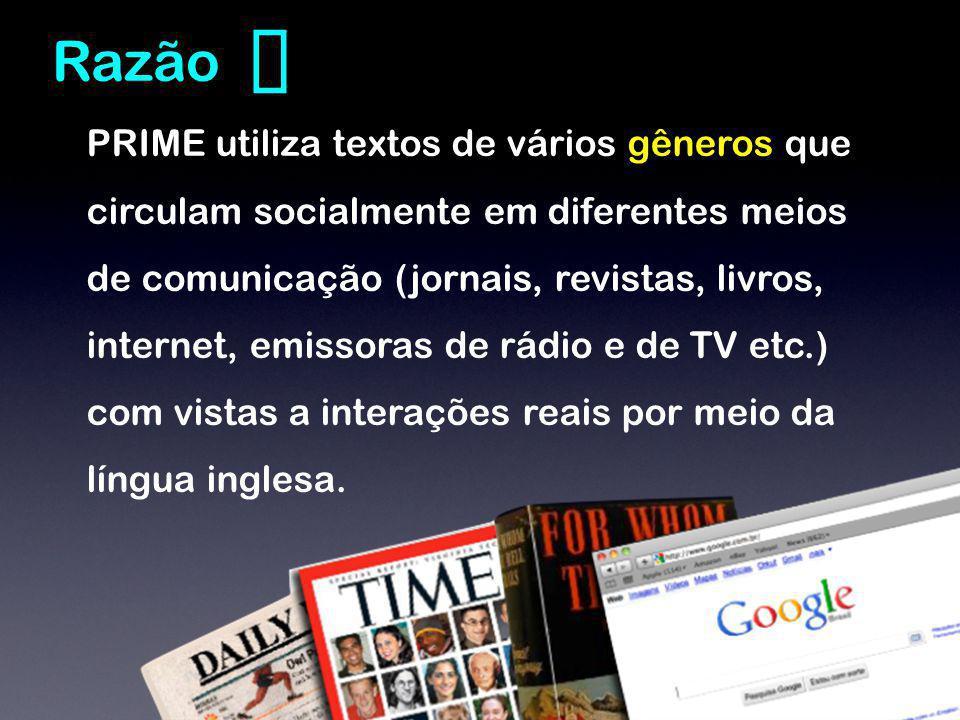 ❶ Razão PRIME utiliza textos de vários gêneros que