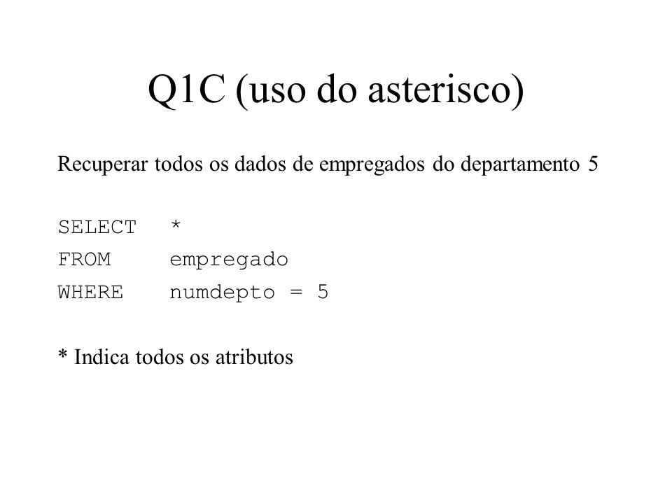 Q1C (uso do asterisco)