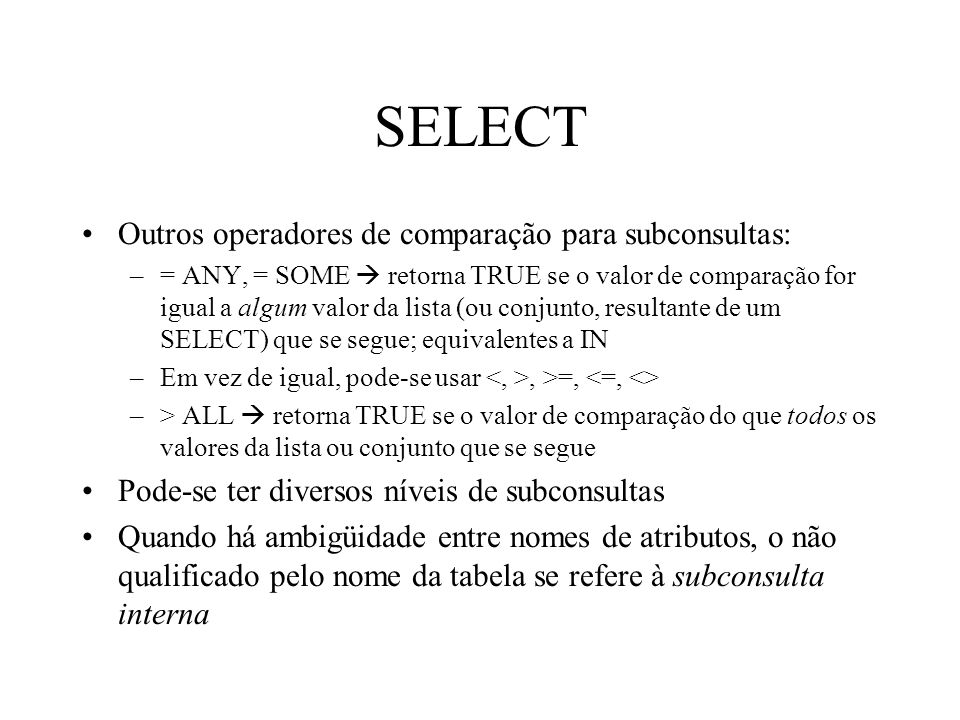 SELECT Outros operadores de comparação para subconsultas: