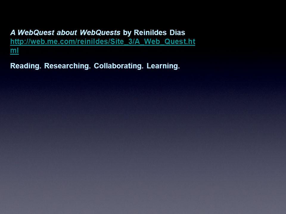 A WebQuest about WebQuests by Reinildes Dias