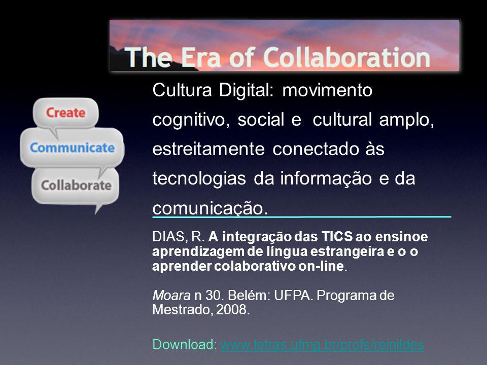 Cultura Digital: movimento cognitivo, social e cultural amplo, estreitamente conectado às tecnologias da informação e da comunicação.